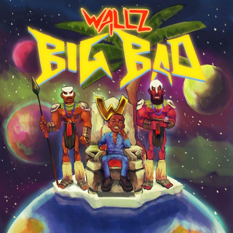 Wallz - Big bad
