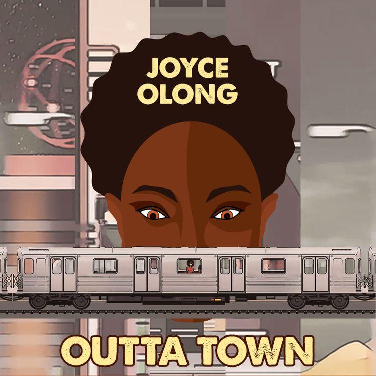 Joyce Olong - Outta Town