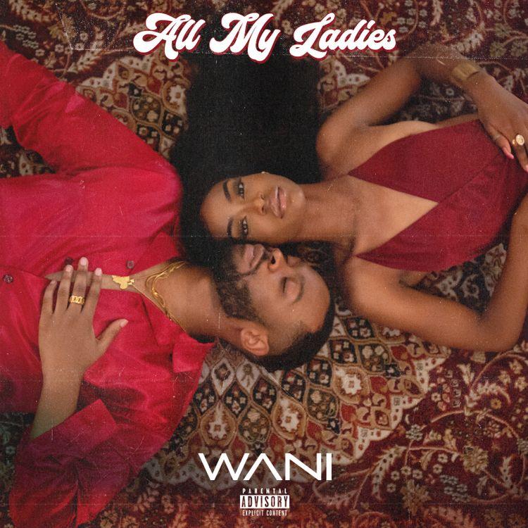 Wani - All My Ladies