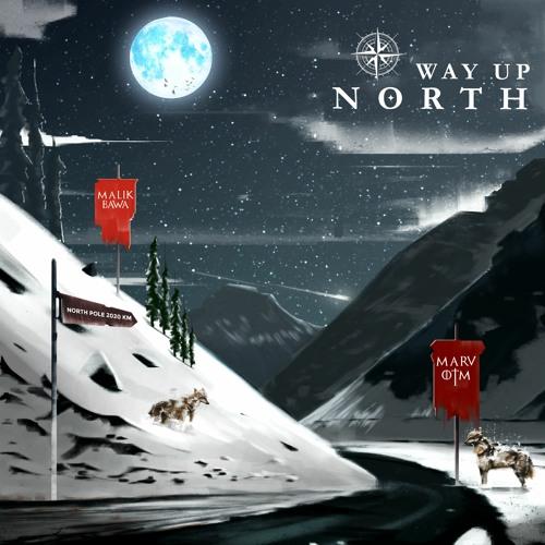Malik Bawa & Marv OTM - Way Up North