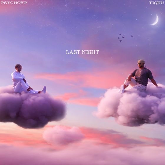 Tique & Psycho YP - Last Night