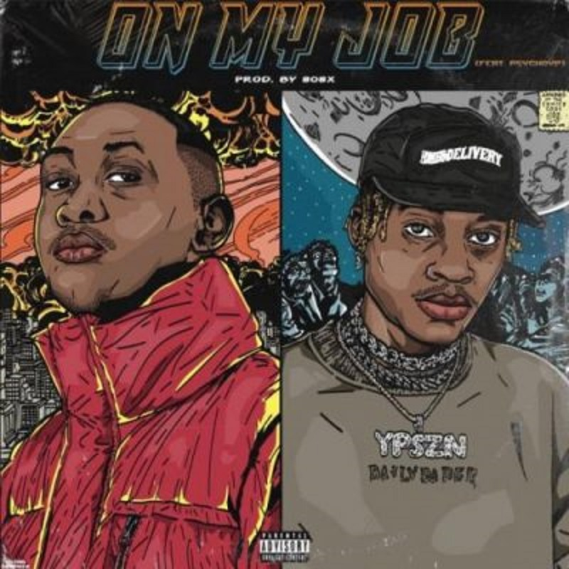 Sipho the Gift – On My Job featuring Psycho YP