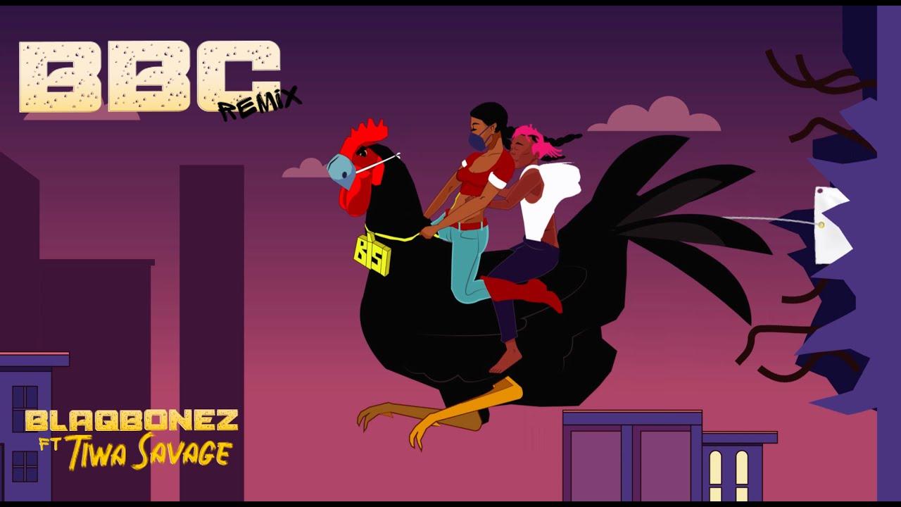 Blaqbonez - BBC Remix featuring Tiwa Savage