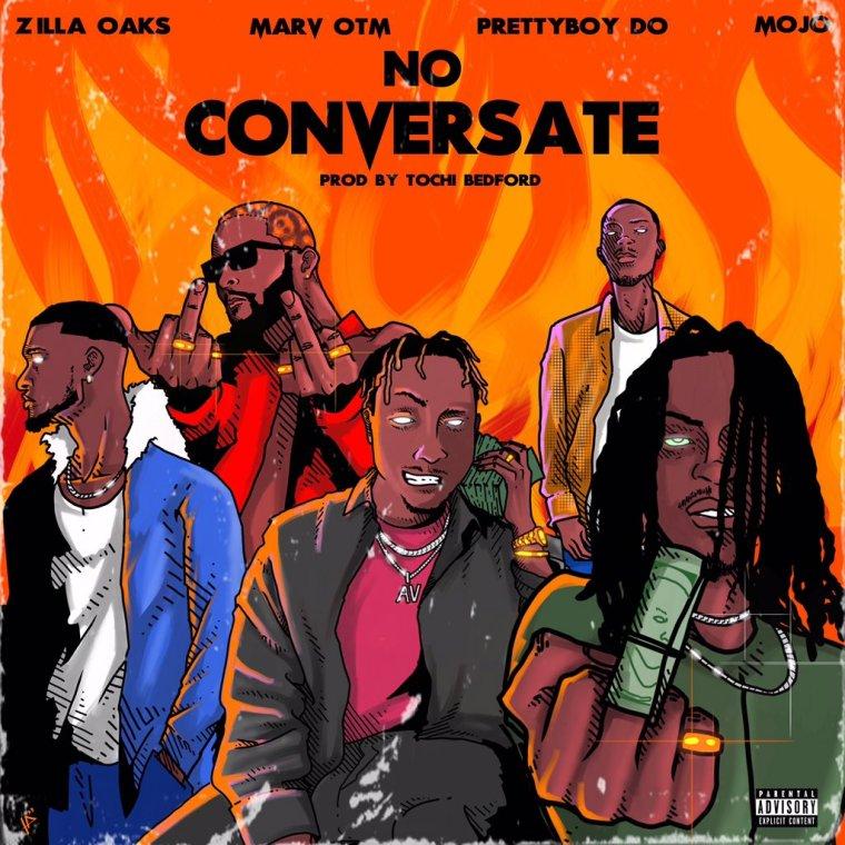 Zilla Oaks – No Conversate featuring Prettyboy D-O, Marv OTM & Mojo