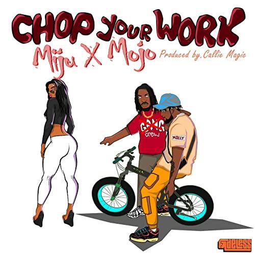 Miju & Mojo - Chop Your Work