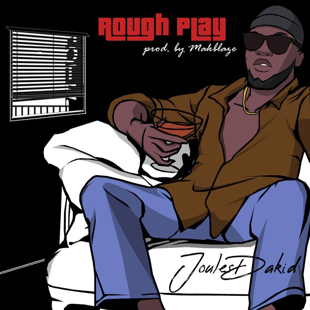 Joules Da Kid - Rough Play