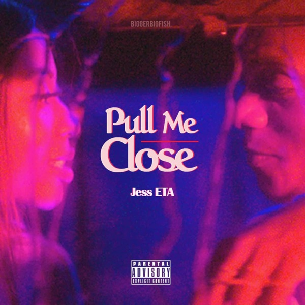 Jess ETA - Pull Me Close