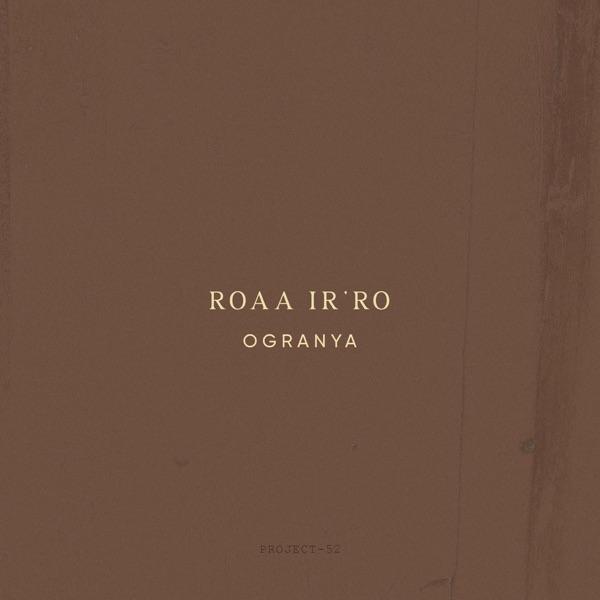 Ogranya - ROAA IR'RO
