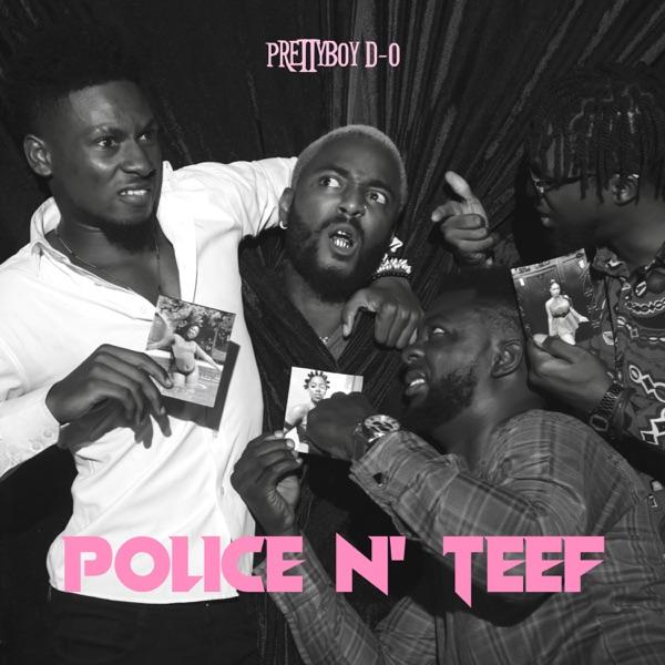 Prettyboy D-O - Police N Teef