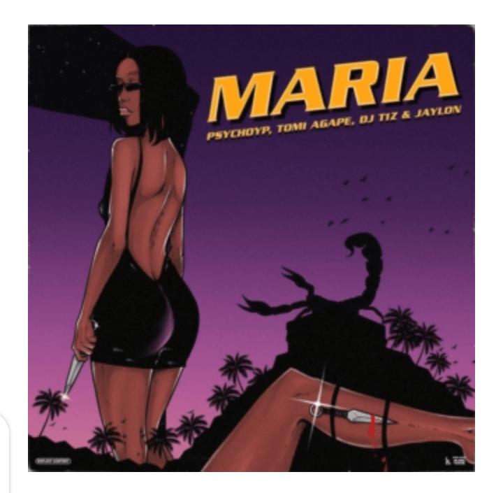 "PsychoYP – ""Maria"" featuring Tomi Agape, DJ T1Z & JayLon"