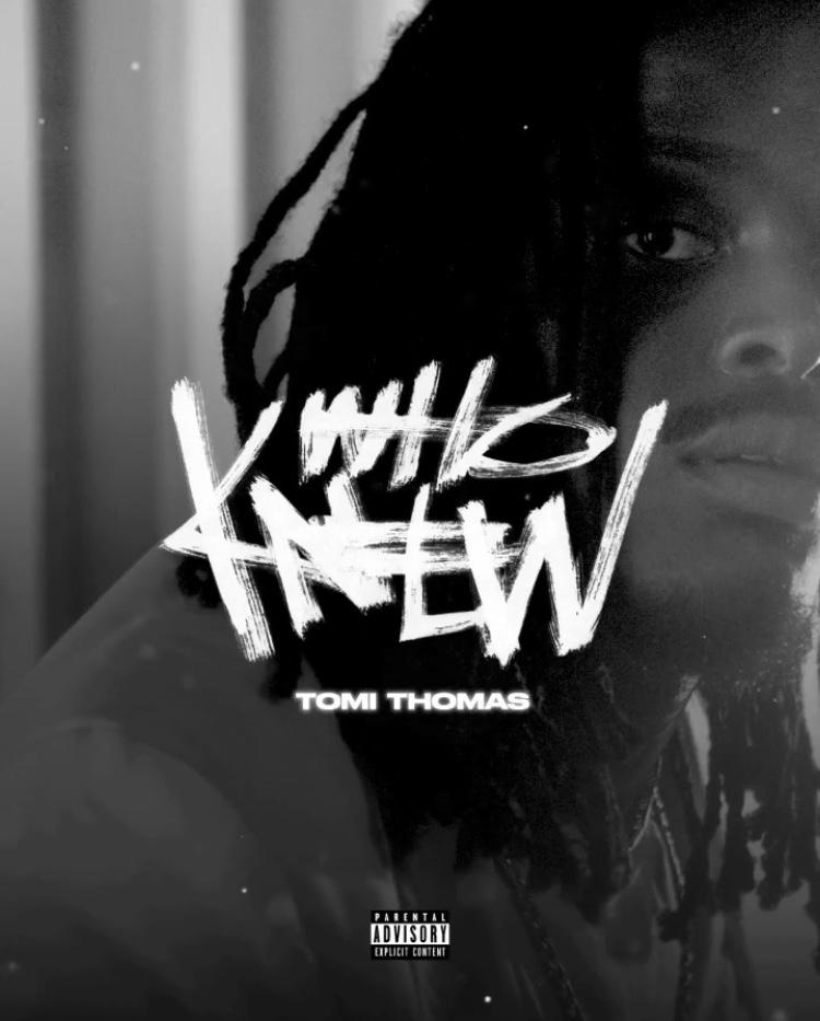 Tomi Thomas - Who Knew