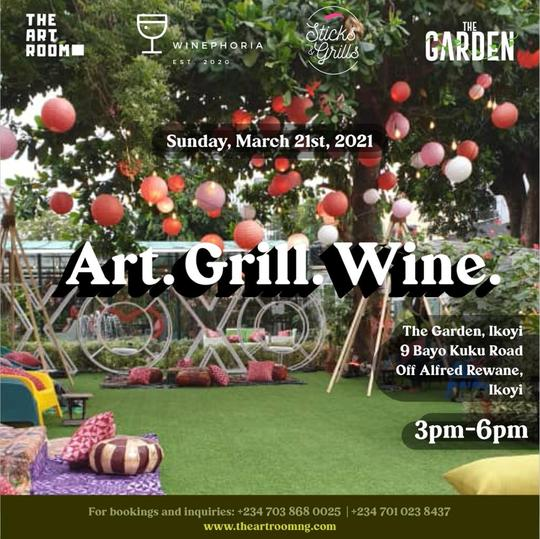 The Art Room NG presents Art • Grill • Wine, March 21st, 2021.