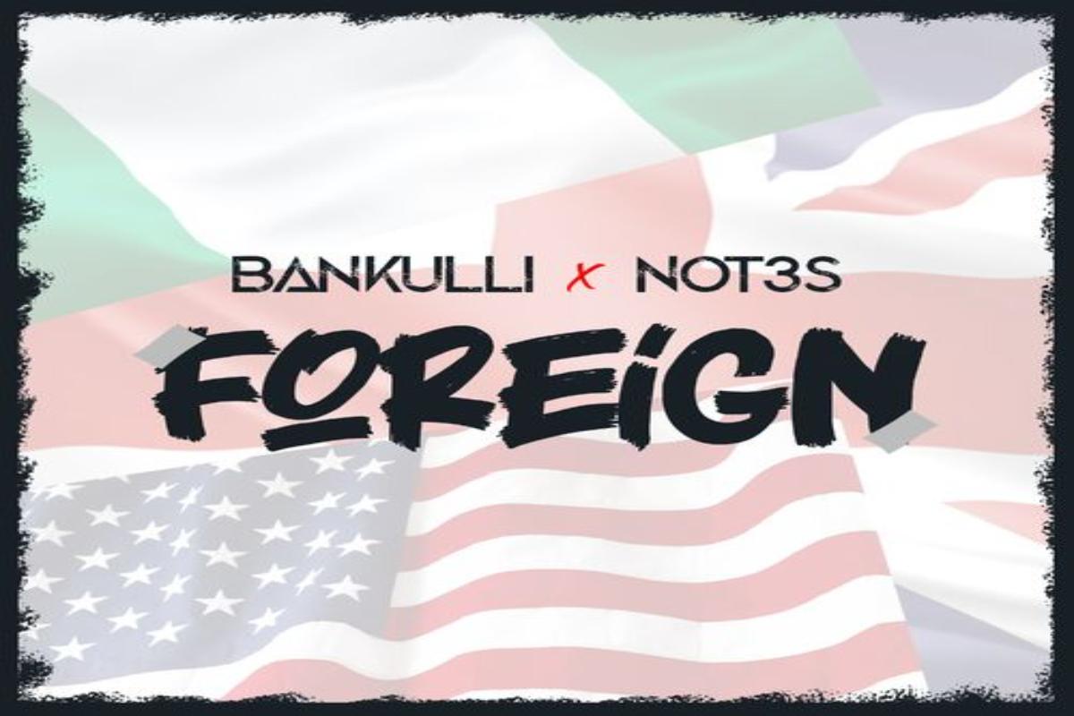 Bankulli & Not3s - Foreign