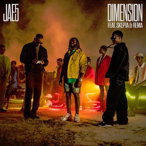 JAE5 - Dimension featuring Skepta & Rema