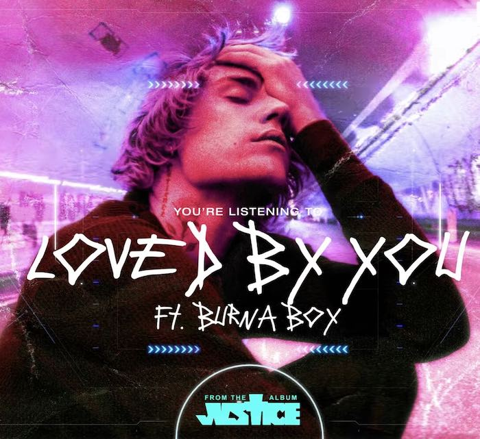 Justin Beiber - Loved By You feat. Burna Boy