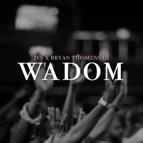 "JVS - ""W'adom"" featuring Bryan The Mensah"