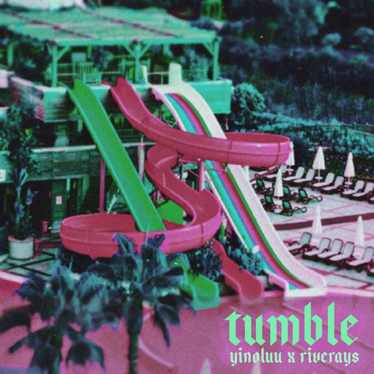"Yinoluu & Riverays - ""Tumble"""