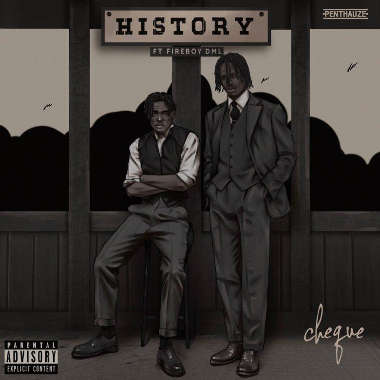 "Cheque - ""History"" featuring Fireboy DML"