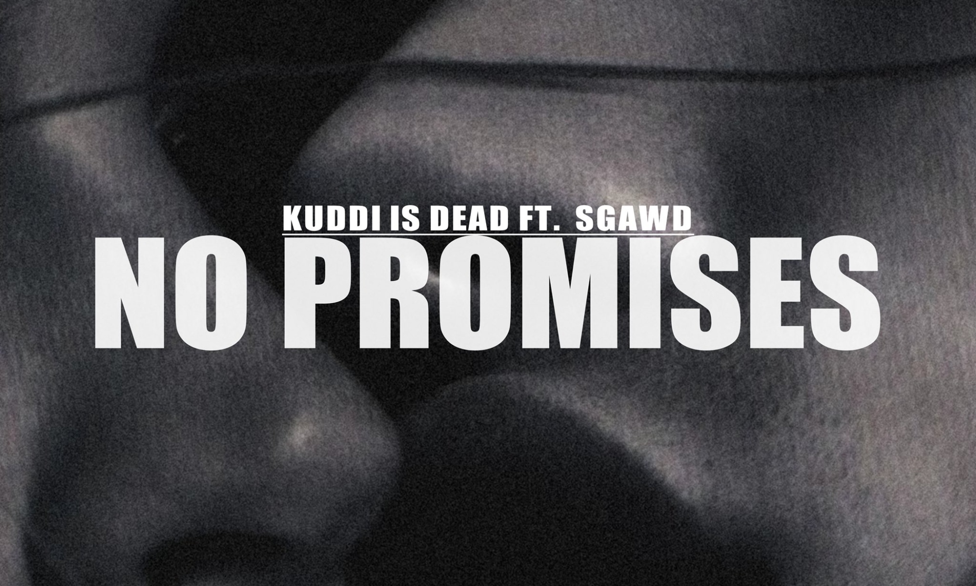 """Kuddi is dead - """"No Promises"""" featuring SGaWD"""