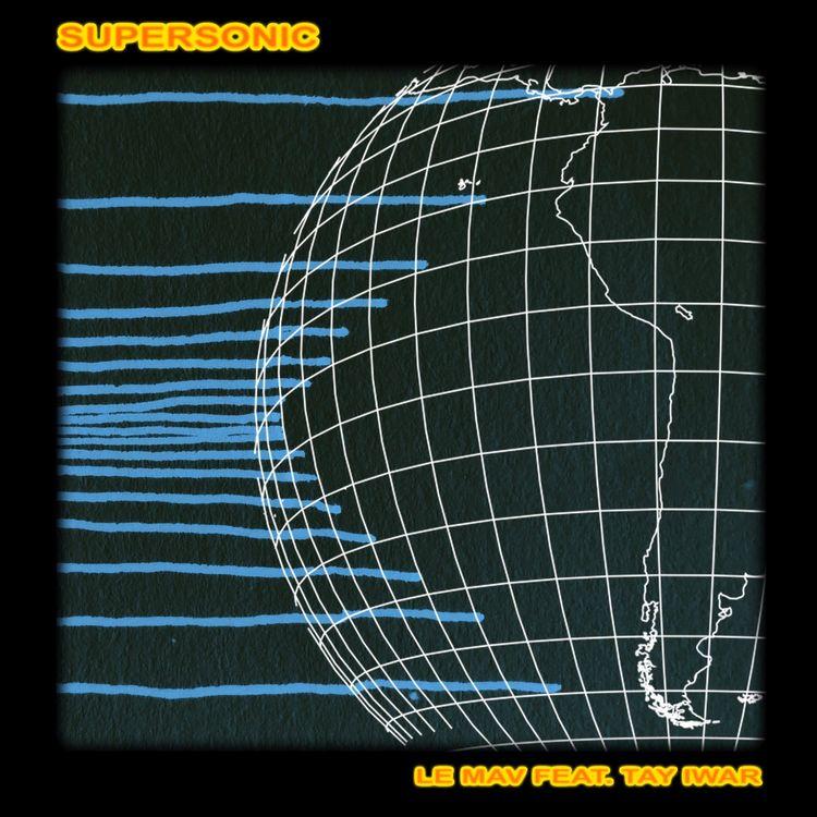 "Le Mav - ""Supersonic"" Feat. Tay Iwar"