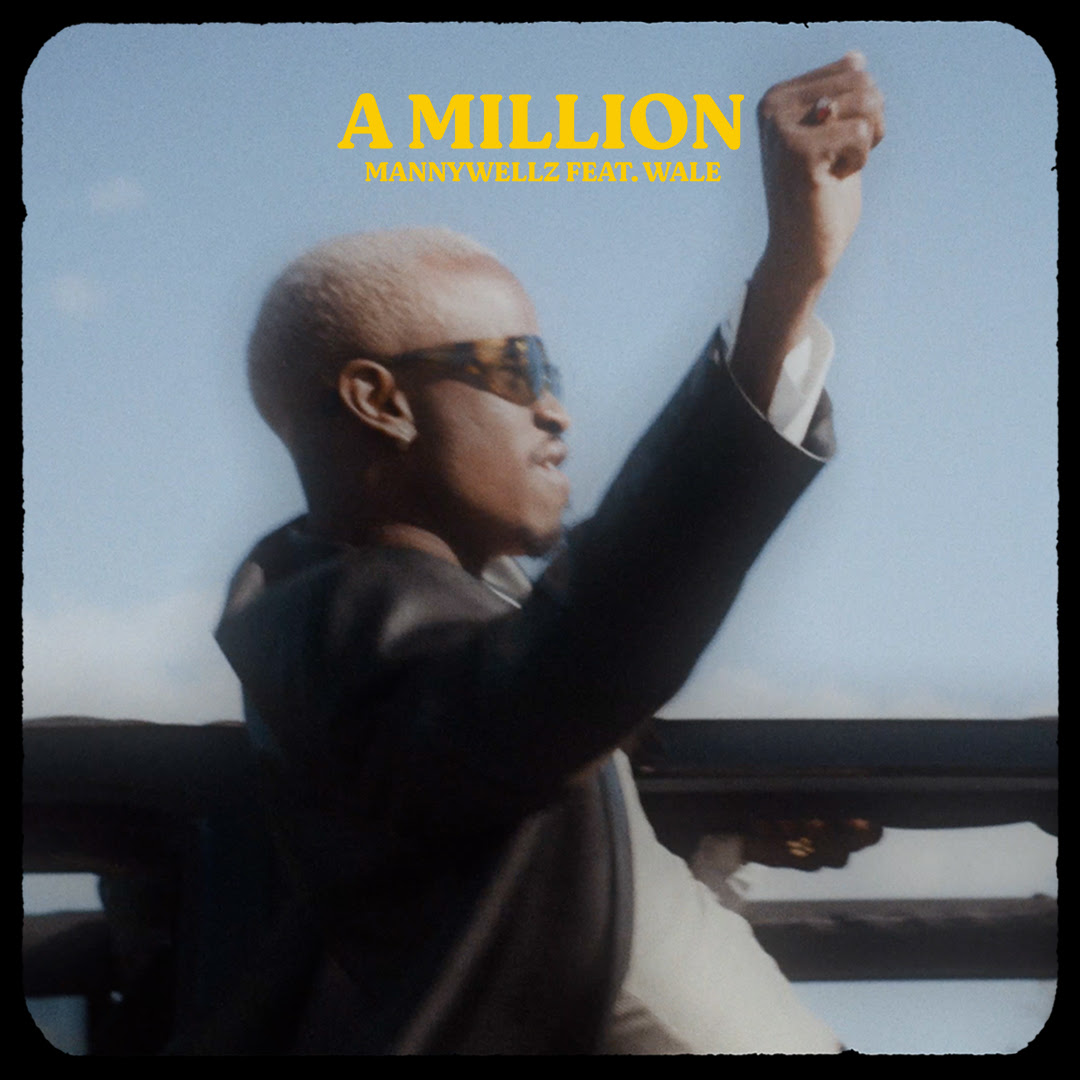 Mannywellz Ft. Wale - A Million [Official Video]