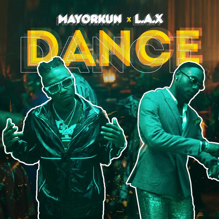 Mayorkun - Dance (Oppo) featuring LAX