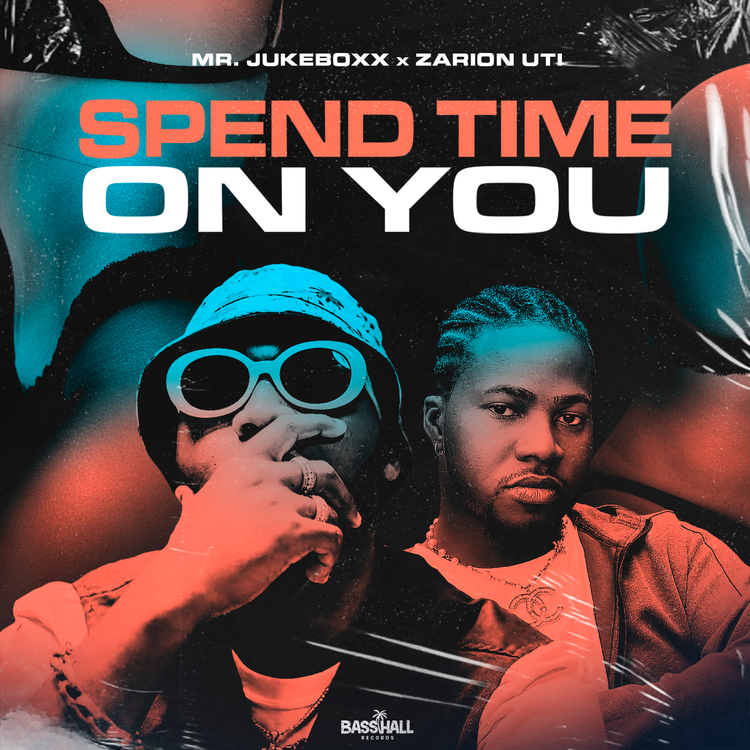 """Mr. Jukeboxx and ZARION UTI - """"Spend Time On You"""""""