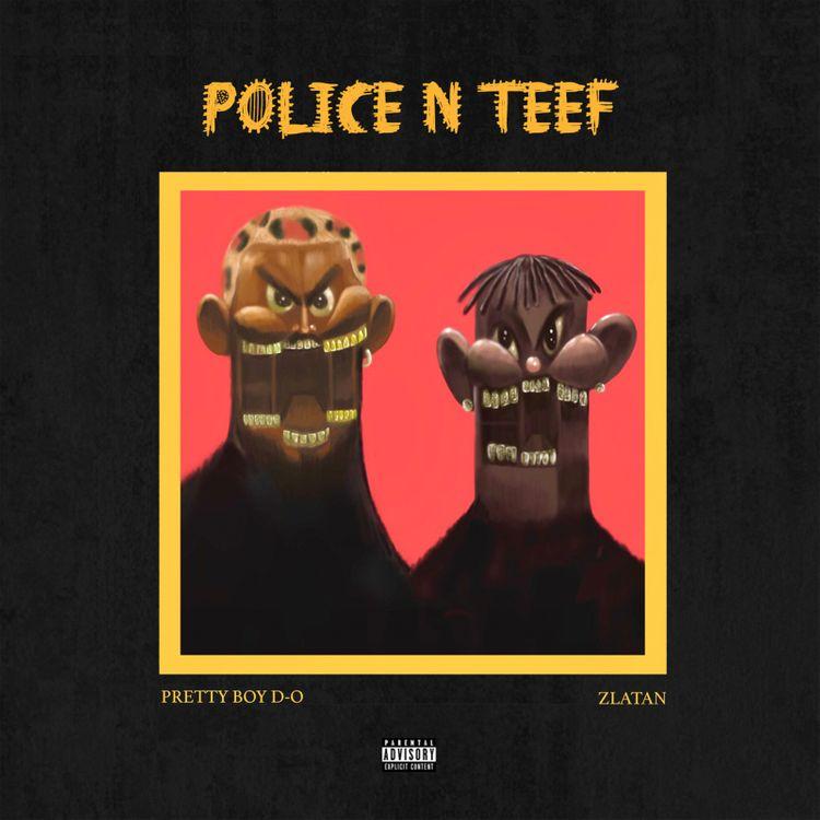 "PrettyBoyDO - ""Police N Teef (Remix)"" Feat. Zlatan"