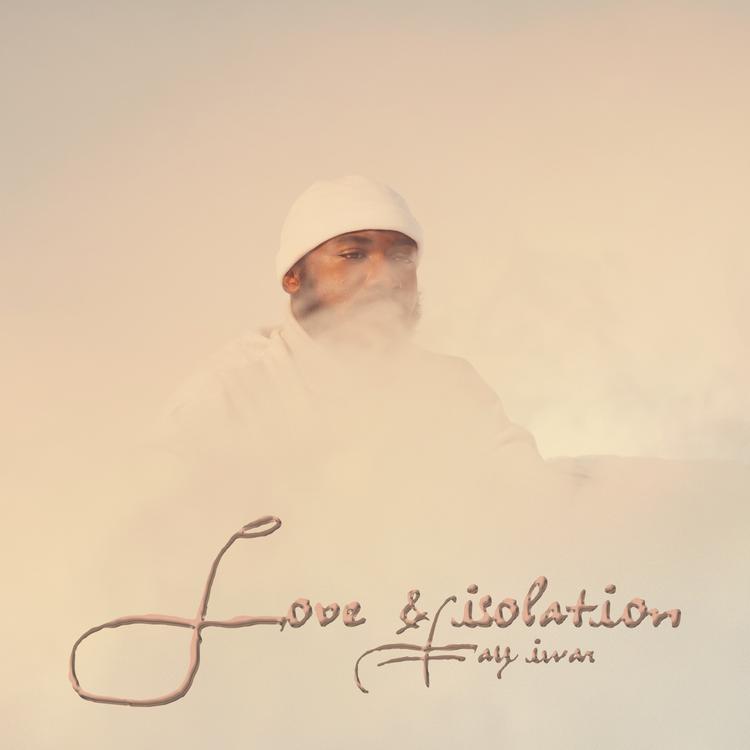 "Tay Iwar - ""Love & Isolation"" (EP)"