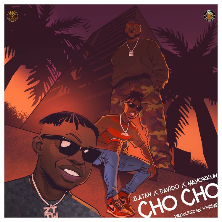 "Zlatan - ""Cho Cho"" featuring Davido & Mayorkun"
