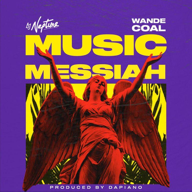 DJ Neptune - Music Messiah Feat. Wande Coal