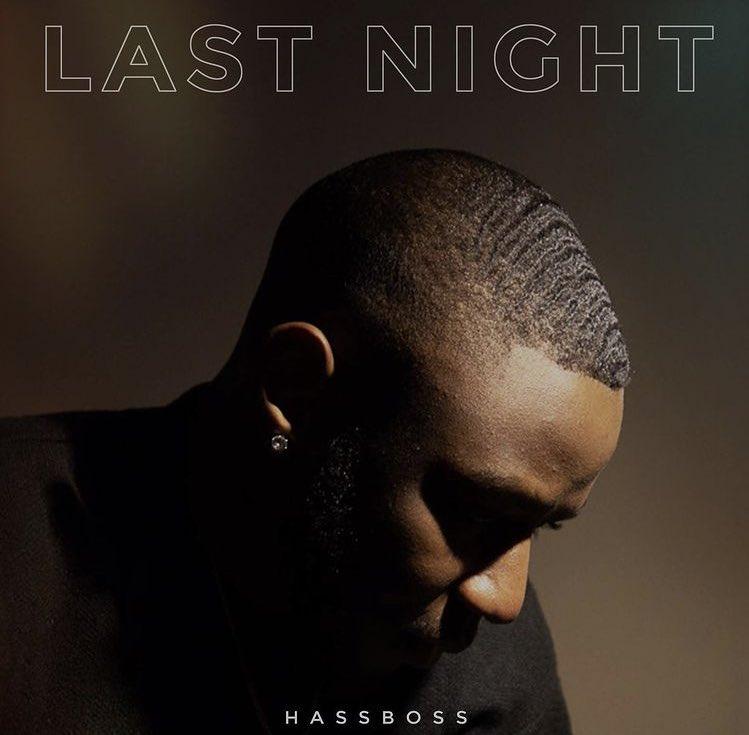 "HassBoss - ""Last Night"""