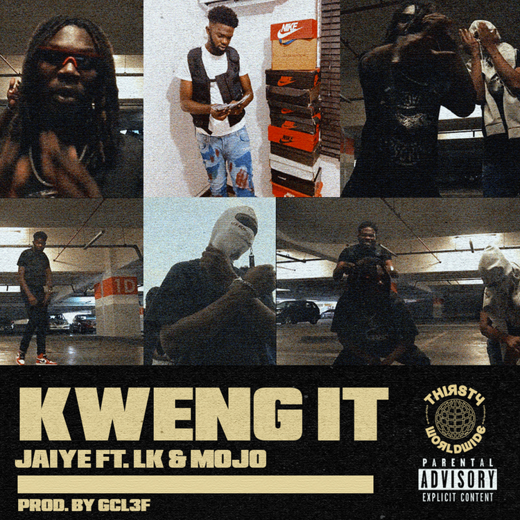 """Jaiye - """"Kweng It"""" Feat. L.K & MOJO"""