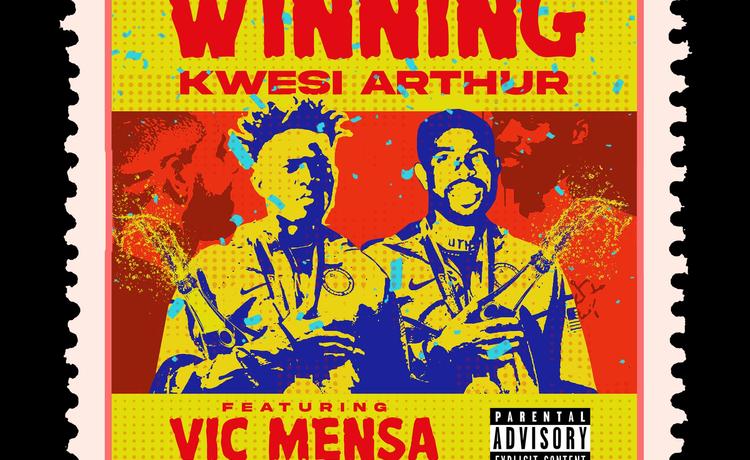 Kwesi Arthur - Winning Feat. Vic Mensa