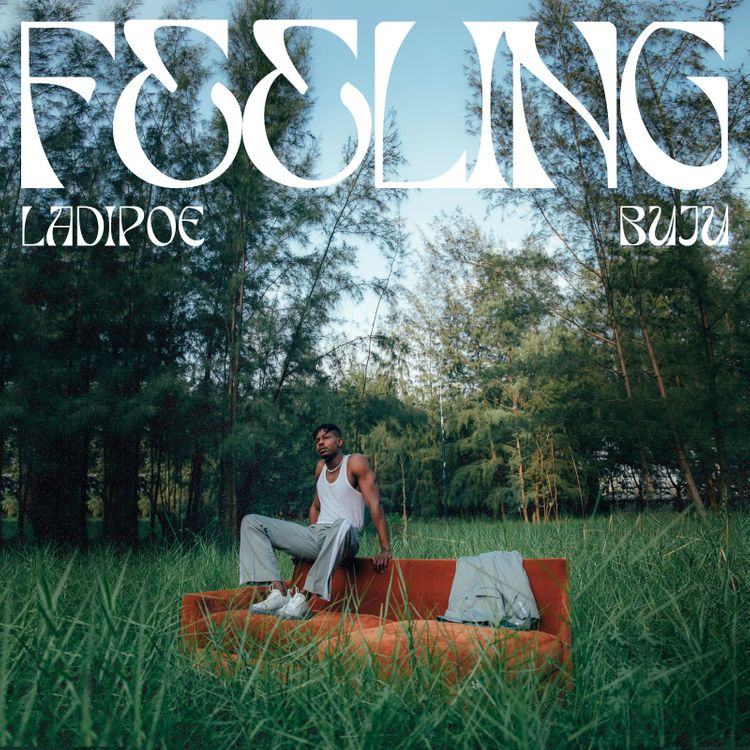 "LADIPOE - ""Feeling"" featuring Buju"