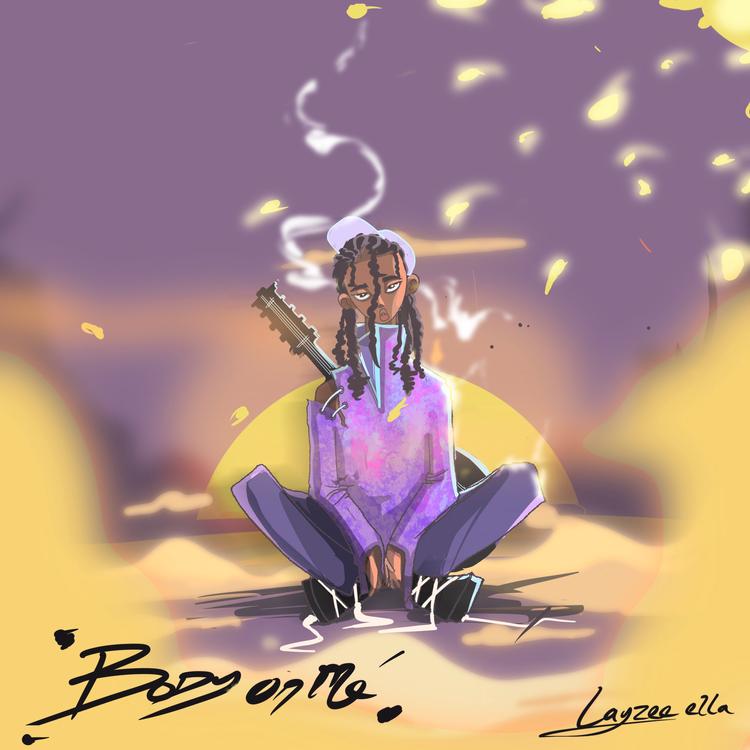 "Layzee Ella - ""Body On Me"""