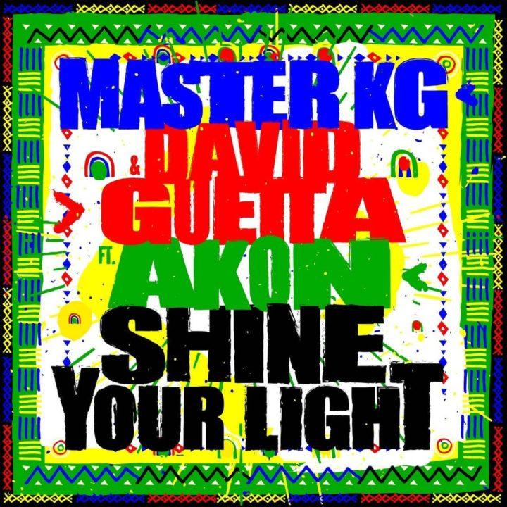 Master KG & David Guetta - Shine Your Light [Feat Akon]