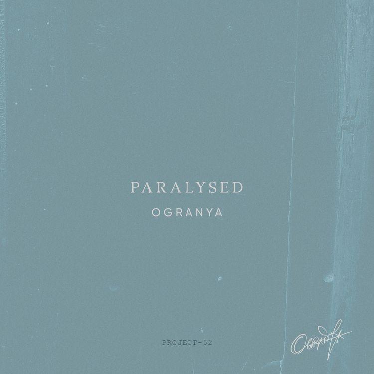 """Ogranya - """"Paralysed"""""""