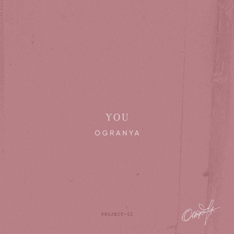 """Ogranya - """"You"""""""