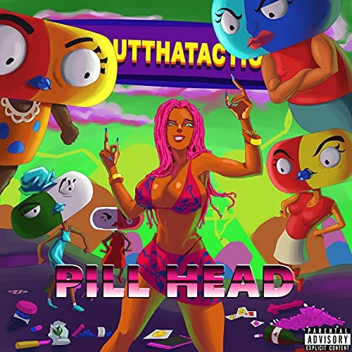 "Pill Head - ""Ytboutthataction"""