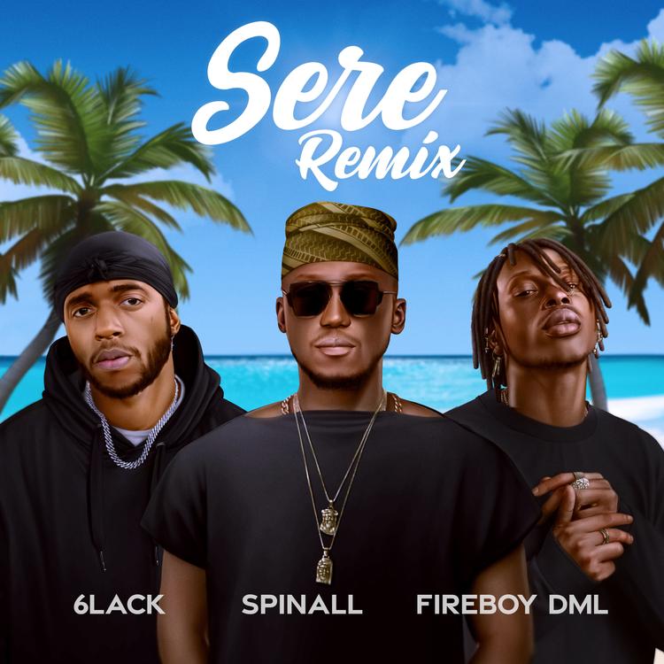 "DJ Spinall, Fireboy DML & 6LACK -  ""Sere Remix"""