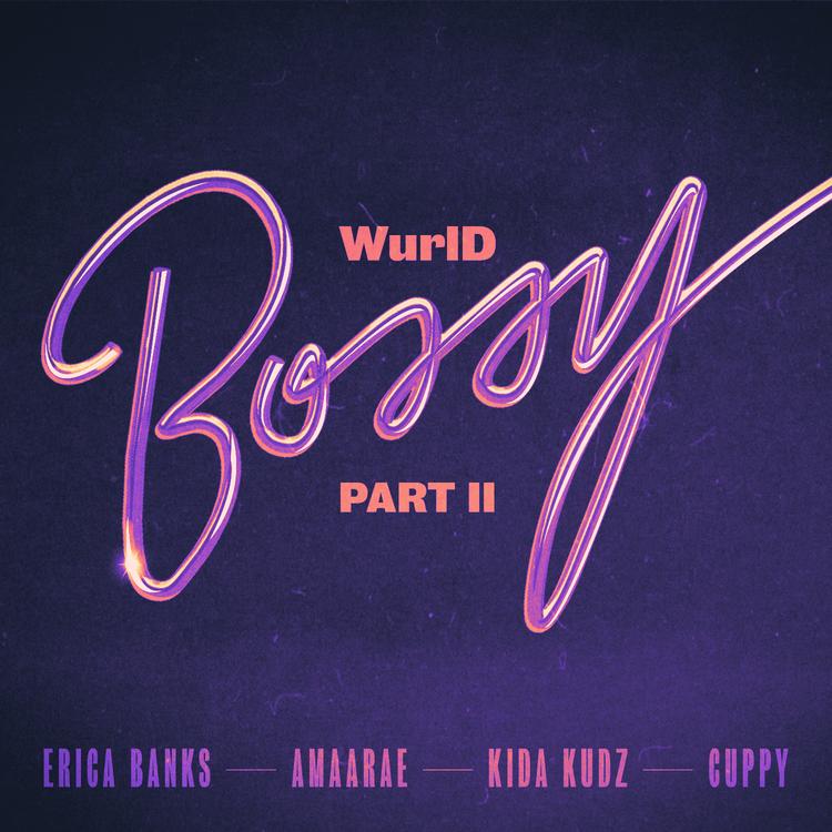 "WurlD - ""Bossy Part II"" Feat. Erica Banks & Amaarae"
