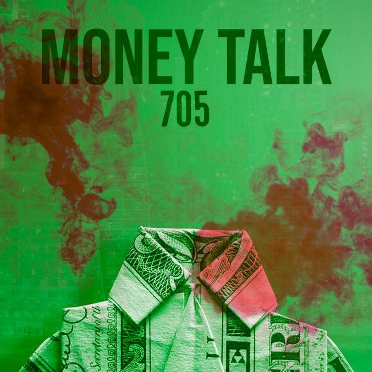 "705 - ""Money Talk"""