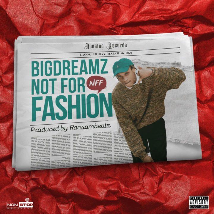 "Bigdreamz - ""Not For Fashion"""