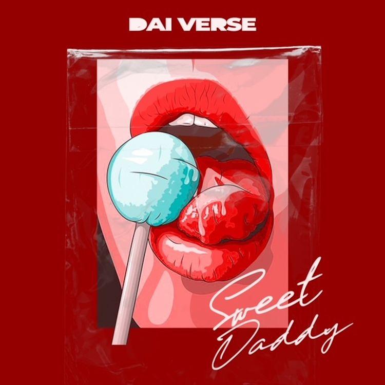 "Dai Verse - ""Sweet Daddy"""