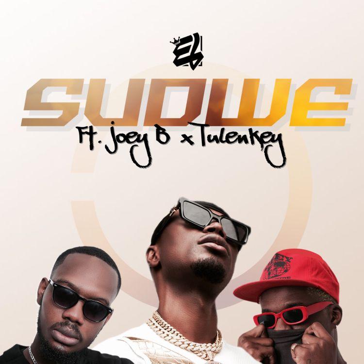 "E.L - ""SUDWE"" Featuring JoeyB & Tulenkey"