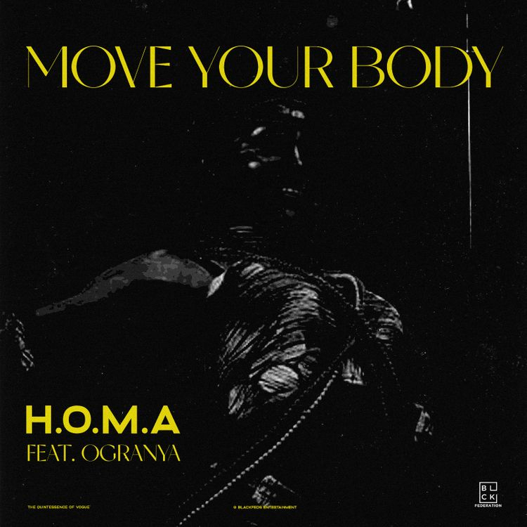 H.O.M.A - Move Your Body Featuring Ogranya