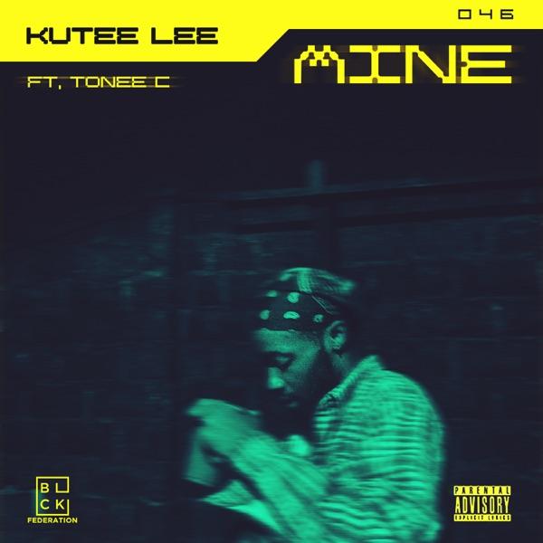 """Kutee Lee - """"Mine"""" Featuring Tonee"""
