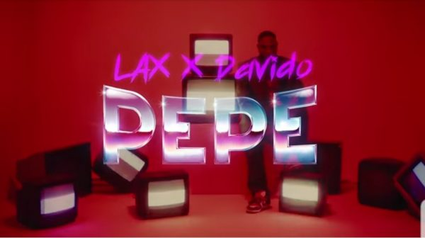 """L.A.X & Davido Release the Official Video for New Single """"Pepe"""""""