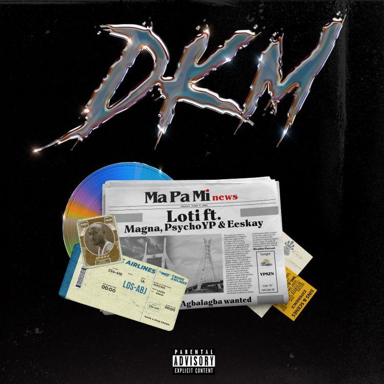 "Loti - ""DKM (Ma Pa Mi)"" Featuring Magna., PsychoYP & Eeskay"